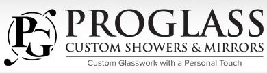 ProGlass Custom Showers and Mirrors